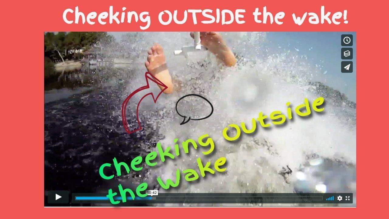 Cheeking Outside the Wake Barefoot