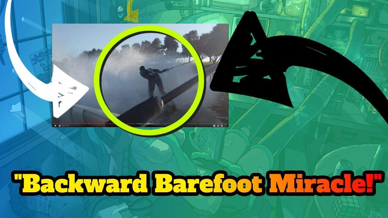 Backward Barefooting Miracle